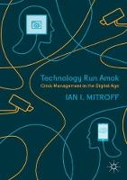 Technology Run Amok: Crisis Management in the Digital Age (Paperback)