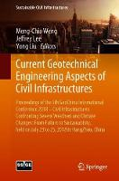Current Geotechnical Engineering Aspects of Civil Infrastructures: Proceedings of the 5th GeoChina International Conference 2018 - Civil Infrastructures Confronting Severe Weathers and Climate Changes: From Failure to Sustainability, held on July 23 to 25, 2018 in HangZhou, China - Sustainable Civil Infrastructures (Paperback)