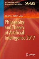 Philosophy and Theory of Artificial Intelligence 2017 - Studies in Applied Philosophy, Epistemology and Rational Ethics 44 (Hardback)