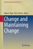 Change and Maintaining Change - Nebraska Symposium on Motivation 65 (Hardback)