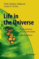 Life in the Universe: Expectations and Constraints - Astronomy and Planetary Sciences (Hardback)