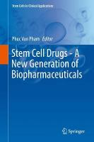 Stem Cell Drugs - A New Generation of Biopharmaceuticals - Stem Cells in Clinical Applications (Hardback)