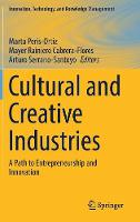 Cultural and Creative Industries: A Path to Entrepreneurship and Innovation - Innovation, Technology, and Knowledge Management (Hardback)