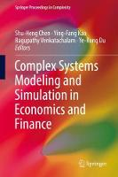 Complex Systems Modeling and Simulation in Economics and Finance - Springer Proceedings in Complexity (Hardback)