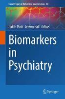 Biomarkers in Psychiatry - Current Topics in Behavioral Neurosciences 40 (Hardback)