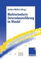 Marktorientierte Unternehmensfuhrung im Wandel (Paperback)