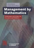 Management by Mathematics: Erfahrungen Und Erfolge Von Executives Und Politikern (Paperback)