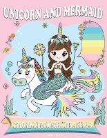 Unicorn and Mermaid Coloring Book for Kids Ages 4-8: Amazing Fan Activity Book for kids, Beautiful MERMAIDS, PRINCESSES, RAINBOW. (Paperback)