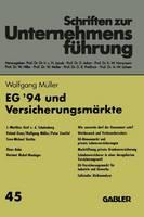 Eg '94 Und Versicherungsmarkte - Schriften Zur Unternehmensfuhrung 45 (Paperback)