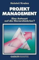 Projektmanagement: Eine Antwort Auf Die Hierarchiekrise? (Paperback)