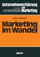 Marketing Im Wandel: Anforderungen an Das Marketing-Management Der 80er Jahre (Paperback)