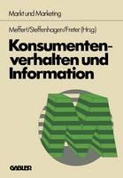 Konsumentenverhalten Und Information - Schriftenreihe Markt Und Marketing (Paperback)