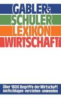 Gablers Schuler Lexikon Wirtschaft (Paperback)
