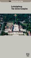Ludwigsburg: The Entire Complex - Fuhrer staatliche Schloesser und Garten Baden-Wurttemberg (Paperback)