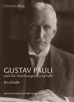 Gustav Pauli und die Hamburger Kunsthalle: Band I.1: Reisebriefe - Forschungen zur Geschichte der Hamburger Kunsthalle (Hardback)