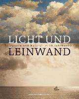 Licht und Leinwand: Fotografie und Malerei im 19. Jahrhundert (Paperback)
