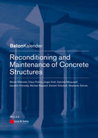 Reconditioning and Maintenance of Concrete Structures - Beton-Kalender Series (Paperback)