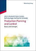 Production Planning and Control: Basics and Concepts - Lehr- und Handbucher der Betriebswirtschaftslehre (Paperback)