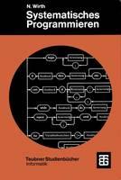 Systematisches Programmieren - Leitfaden Der Angewandten Mathematik Und Mechanik - Teubner Studienbucher 17 (Paperback)