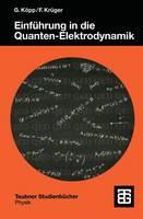 Einf�hrung in Die Quanten-Elektrodynamik - Teubner Studienbucher Physik (Paperback)