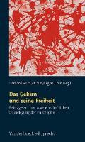 Das Gehirn und seine Freiheit: BeitrAge zur neurowissenschaftlichen Grundlegung der Philosophie (Paperback)