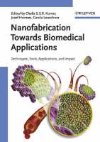 Nanofabrication Towards Biomedical Applications: Techniques, Tools, Applications, and Impact (Hardback)