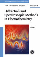 Diffraction and Spectroscopic Methods in Electrochemistry - Advances in Electrochemical Sciences and Engineering (Hardback)