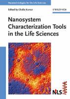 Nanosystem Characterization Tools in the Life Sciences - Nanotechnologies for the Life Sciences (Hardback)