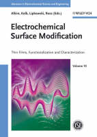 Electrochemical Surface Modification: Thin Films, Functionalization and Characterization - Advances in Electrochemical Sciences and Engineering (Hardback)