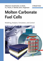 Molten Carbonate Fuel Cells: Modeling, Analysis, Simulation and Control (Hardback)
