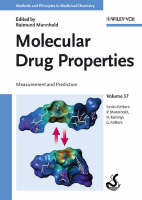 Molecular Drug Properties: Measurement and Prediction - Methods and Principles in Medicinal Chemistry (Hardback)