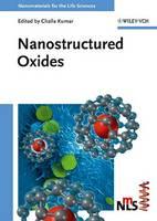 Nanostructured Oxides - Nanomaterials for Life Sciences (VCH) (Hardback)