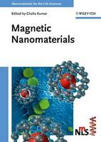 Magnetic Nanomaterials - Nanomaterials for Life Sciences (VCH) (Hardback)