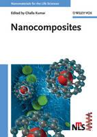 Nanocomposites - Nanomaterials for Life Sciences (VCH) (Hardback)