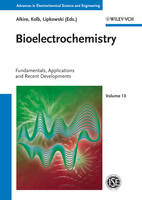 Bioelectrochemistry: Fundamentals, Applications and Recent Developments - Advances in Electrochemical Sciences and Engineering (Hardback)