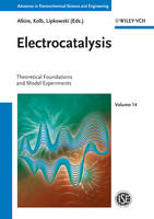 Electrocatalysis: Theoretical Foundations and Model Experiments - Advances in Electrochemical Sciences and Engineering (Hardback)