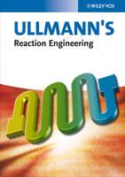 Ullmann's Reaction Engineering, 2 Volume Set (Hardback)