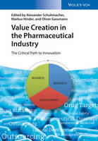 Value Creation in the Pharmaceutical Industry: The Critical Path to Innovation (Hardback)