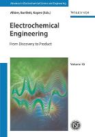 Electrochemical Engineering: From Discovery to Product - Advances in Electrochemical Sciences and Engineering (Hardback)