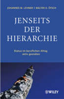 Jenseits Der Hierarchie: Status Im Beruflichen Alltag Aktiv Gestalten (Hardback)