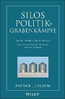 Silos, Politik and Grabenkampfe: Eine Leadership-fabel Uber Das Einreibetaen Von Barrikaden Zwischen Kollegen (Hardback)