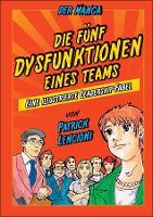Die 5 Dysfunktionen eines Teams - der Manga: Eine illustrierte Leadership-Fabel (Paperback)