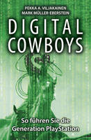 Digital Cowboys: So fuhren Sie die Generation Playstation (Hardback)