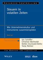 Steuern in Volatilen Zeiten: Wie Unternehmenskultur und Instrumente Zusammenspielen - Advanced Controlling (Paperback)