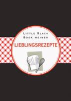 Das Little Black Book meiner Lieblingsrezepte - Little Black Books (Deutsche Ausgabe) (Hardback)