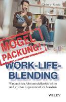 Mogelpackung Work-Life-Blending: Warum dieses Arbeitsmodell gefahrlich ist und welchen Gegenentwurf wir brauchen (Hardback)