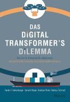 Das Digital Transformer's Dilemma: Wie Sie Ihr Kerngeschaft digitalisieren und gleichzeitig innovative Geschaftsmodelle aufbauen (Hardback)