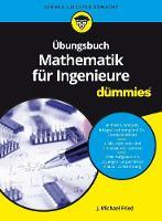 UEbungsbuch Mathematik fur Ingenieure fur Dummies - Fur Dummies (Paperback)