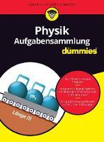 Aufgabensammlung Physik fur Dummies - Fur Dummies (Paperback)