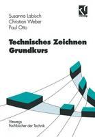 Technisches Zeichnen Grundkurs - Viewegs Fachb cher Der Technik (Paperback)